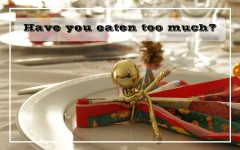 Have your eaten too much?